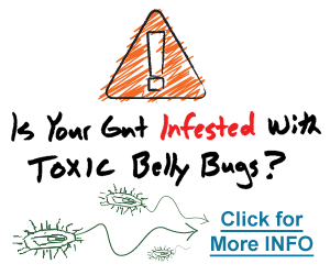 Is your gut infested with toxic belly bugs?